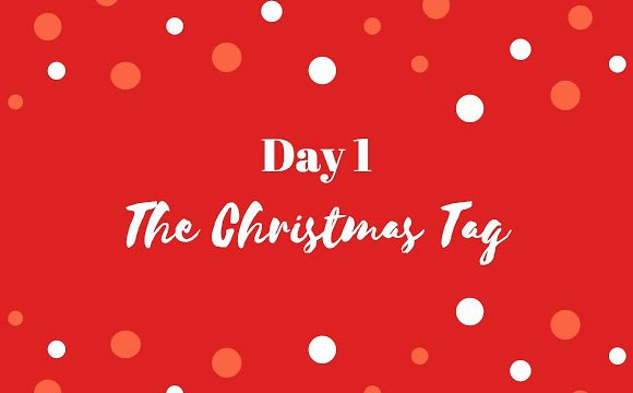 The Christmas Tag | BLOGMAS DAY 1