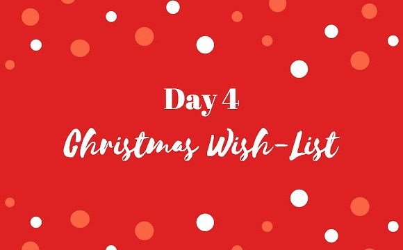 Christmas Wish-List | BLOGMAS DAY 4