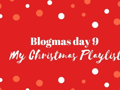 My Christmas Playlist | BLOGMAS DAY 9