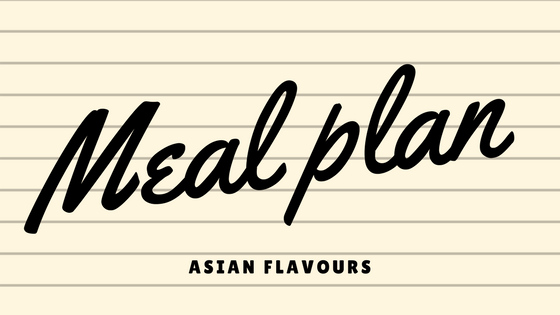 Weekly Meal Plan | Asian Flavours