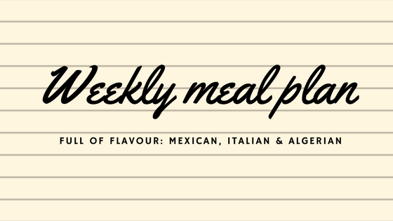 Weekly Meal Plan | Full of Flavour