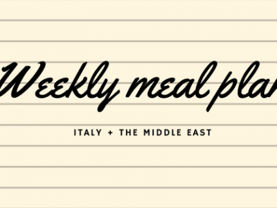 Weekly Meal Plan | Italy + The Middle East
